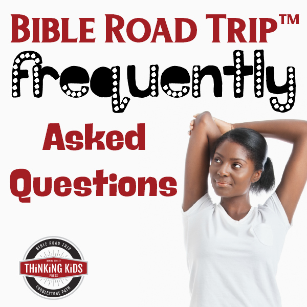 Bible Road Trip™: Frequently Asked Questions