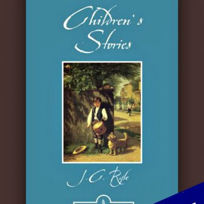 Children's Stories by JC Ryle
