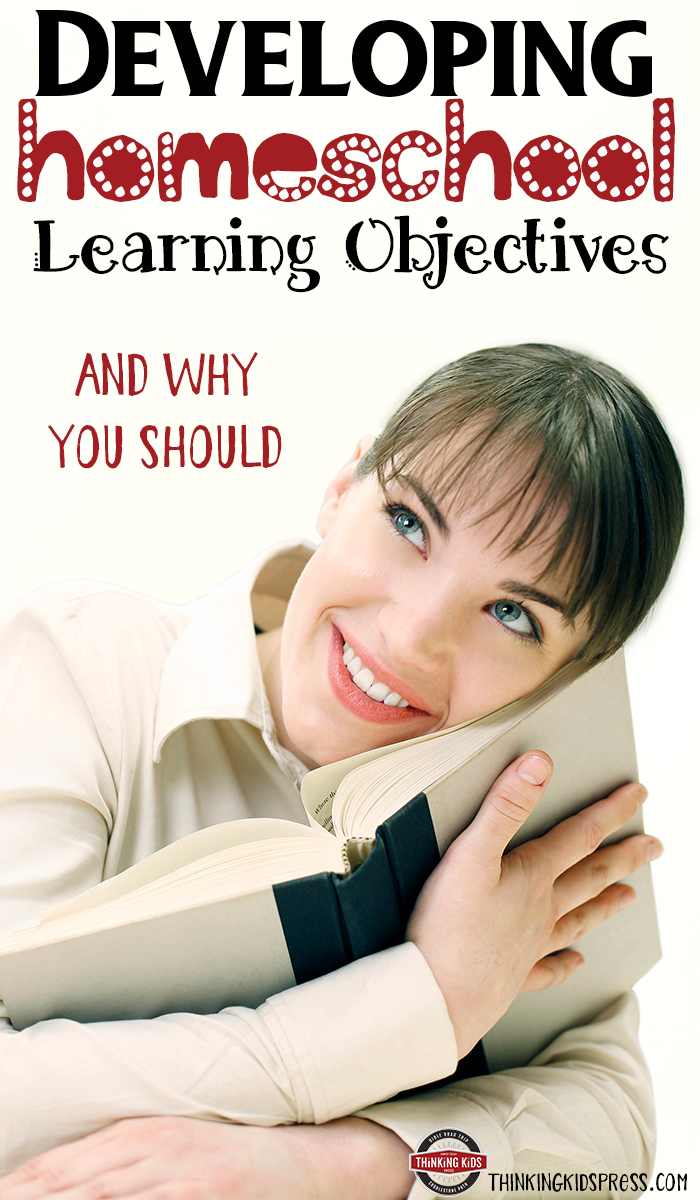 Developing Homeschool Learning Objectives -- And Why You Should Check out this great article on how and why you need learning objectives in your homeschool!