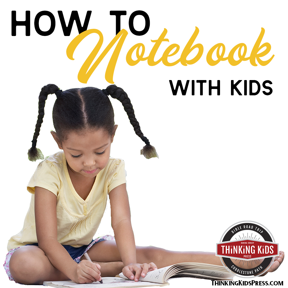 How to Notebook with Kids