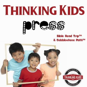 Thinking Kids Press ~ Home to Bible Road Trip™ and Cobblestone Path™