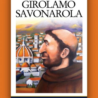 Girolamo Savonarola by Douglas Bond & Douglas McComas {Book Review}