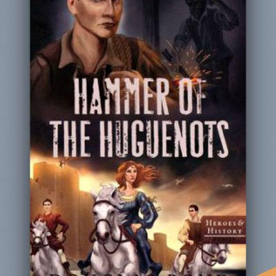 Hammer of the Huguenots by Douglas Bond {Book Review}