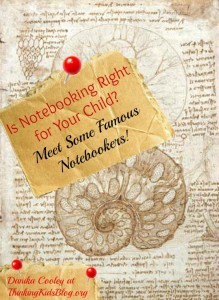 Is Notebooking Right for Your Child? Meet Some Famous Notebookers!