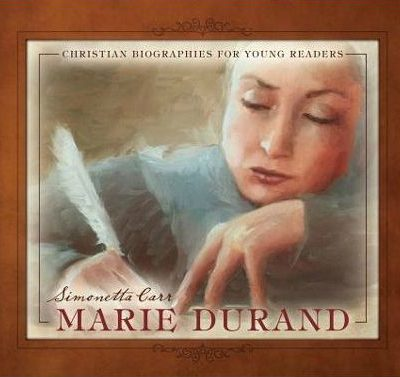 Marie Durand by Simonetta Carr {Book Review}