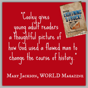 """""""Cooley gives young adult readers a thoughtful picture of how God used a flawed man to change the course of history."""" ~ Mary Jackson"""