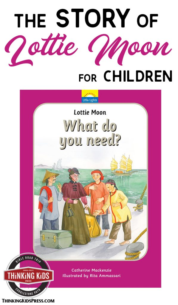 The Story of Lottie Moon for Your Kids