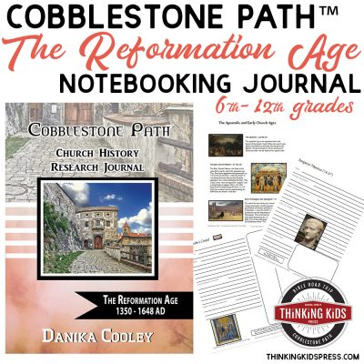 Christian History Notebooking for Teens | Cobblestone Path™: The Reformation Age for Teens