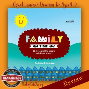 Family Time is a great collection of fun object lessons and devotions for kids ages 4-10.