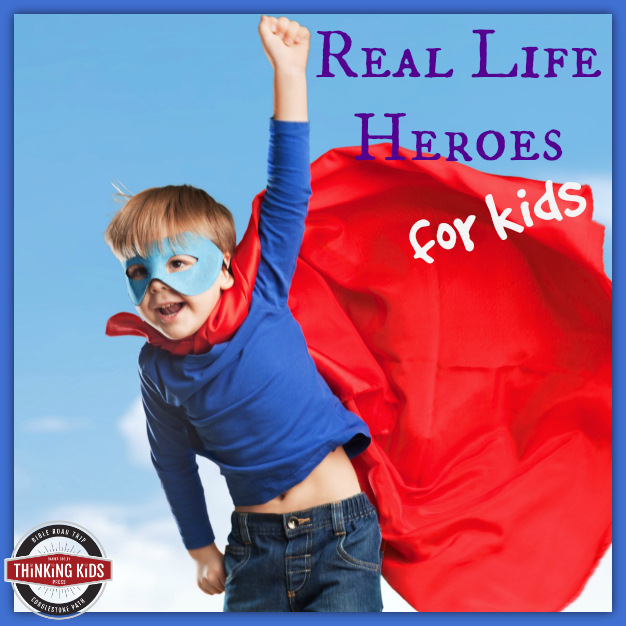 Why teach Christian History? Real Life Heroes for Kids