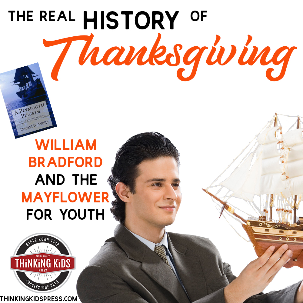 The Real History of Thanksgiving | William Bradford and the Mayflower
