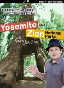 Check out the fabulous Awesome Science with Noah Justice series! #CreationScience ~ Learn about the science of Yosemite & Zion!