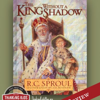 The King Without a Shadow by R.C. Sproul