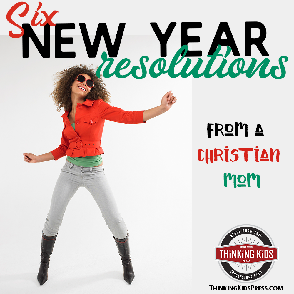 6 New Year Resolutions for a Christian Mom