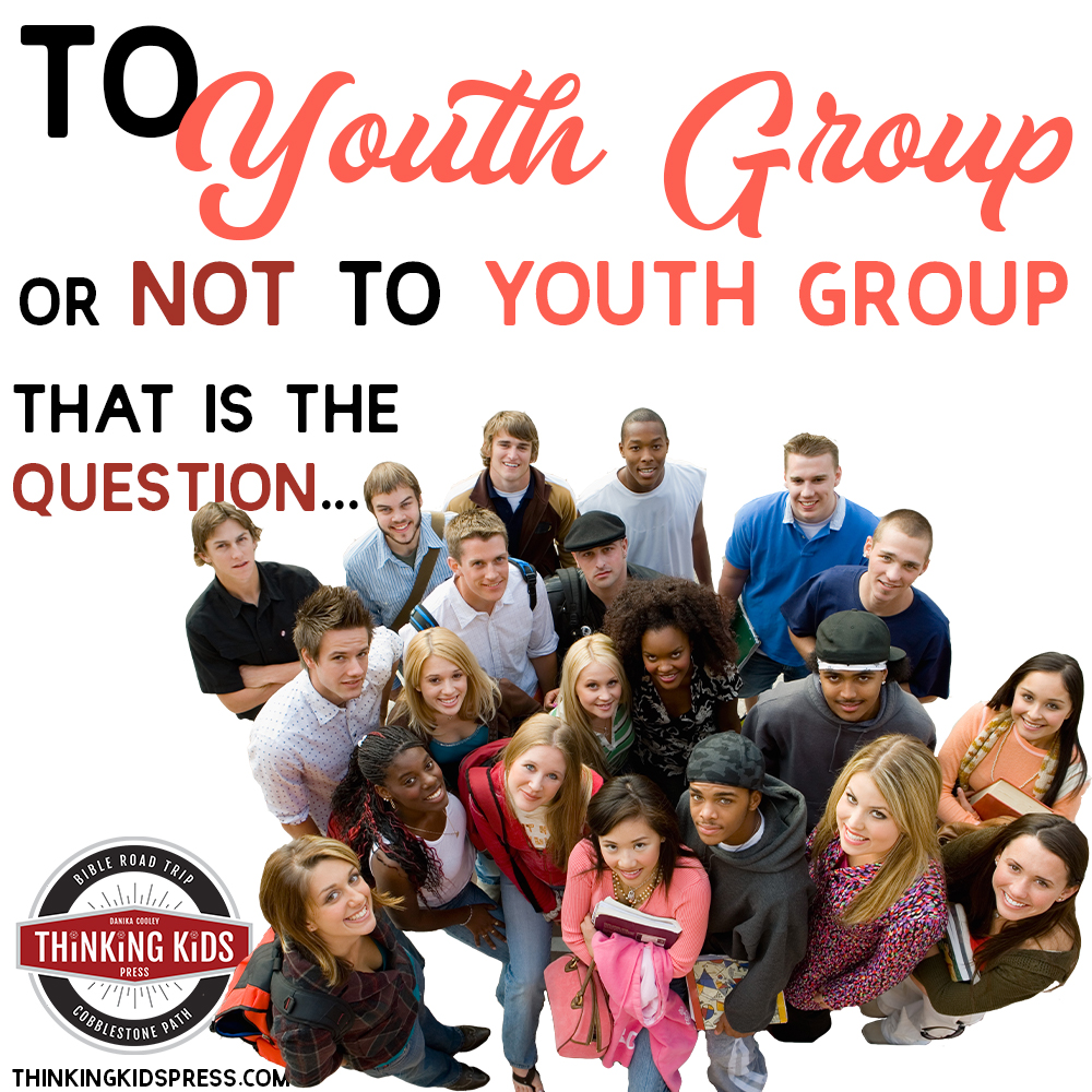 To Youth Group or Not to Christian Youth Group ...That is the Question