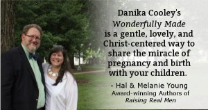 """Danika Cooley's Wonderfully Made is a gentle, lovely, and Christ-centered way to share the miracle of pregnancy and birth with your children. It's medically accurate, and relevant Bible passages are incorporated throughout the book. We highly recommend it!"" - Hal & Melanie Young, authors of Raising Real Men"