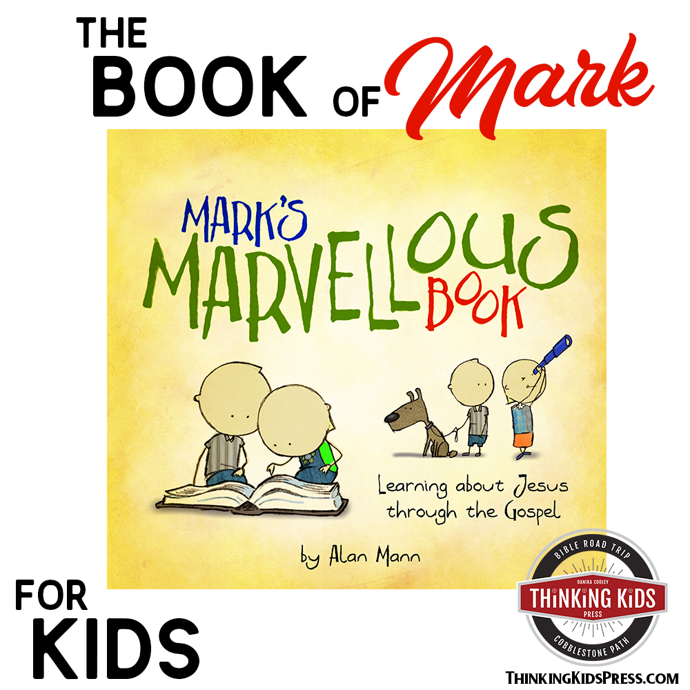 The Book of Mark in the Bible for Your 3-8 Year Olds