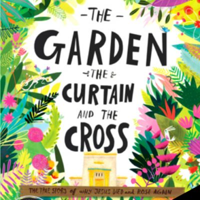 The Garden The Curtain and The Cross by Carl Laferton {Review}