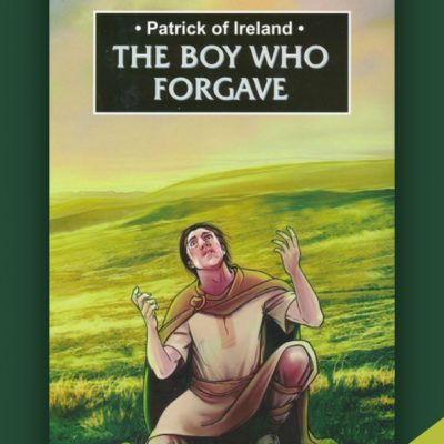 Patrick of Ireland: The Boy Who Forgave by K. C. Murdarasi {Book Review}