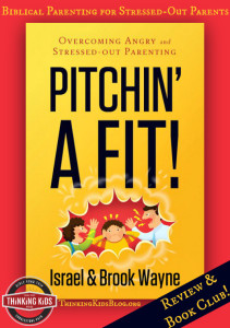 Pitchin' A Fit! is a great book for angry and stress-out parents by Brook and Israel Wayne, co-founders of Family Renewal.