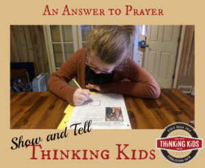 An Answer to Prayer ~ Check out this Thinking Kids Show & Tell as Jessica shares her daughter Camille's (9) work!