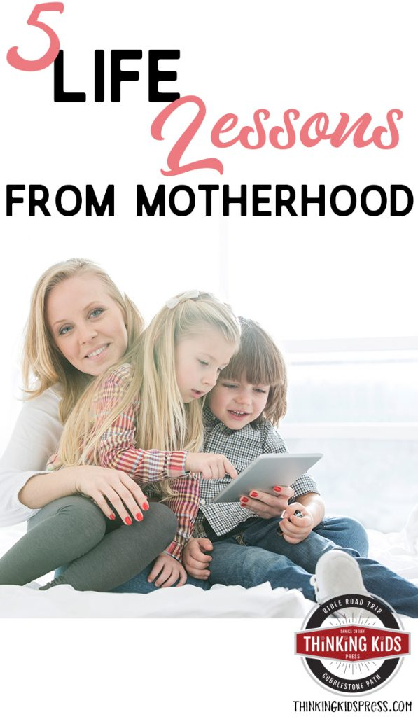 5 Life Lessons from Motherhood