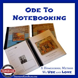 Ode to Notebooking ~ A Homeschool Method We Use and Love
