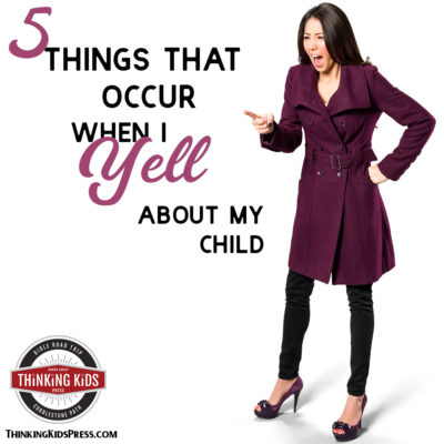 Five Things That Occur When I Yell At My Kids