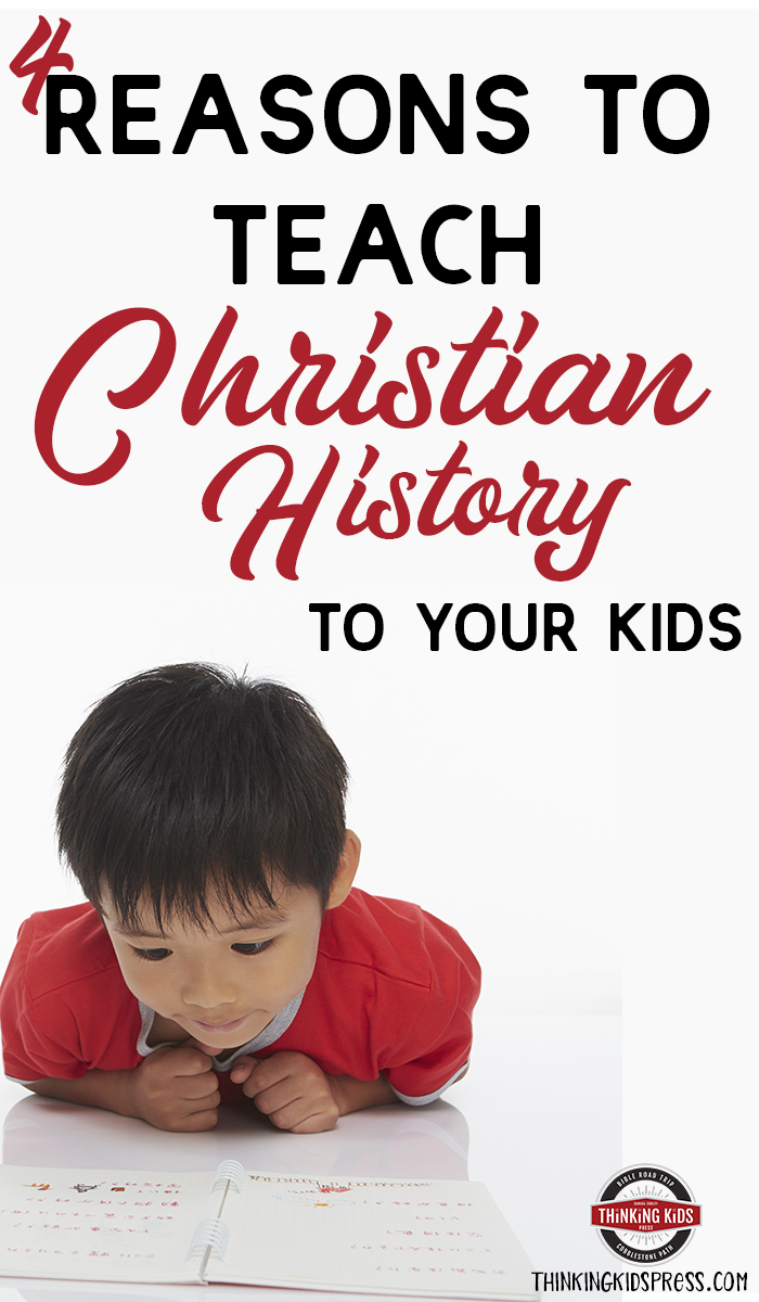 4 Reasons to Teach Christian History to Your Kids Christian history for kids? Yes. Christian history is valuable for your kids to learn. Here are 4 reasons you'll want to teach the history of God's people.