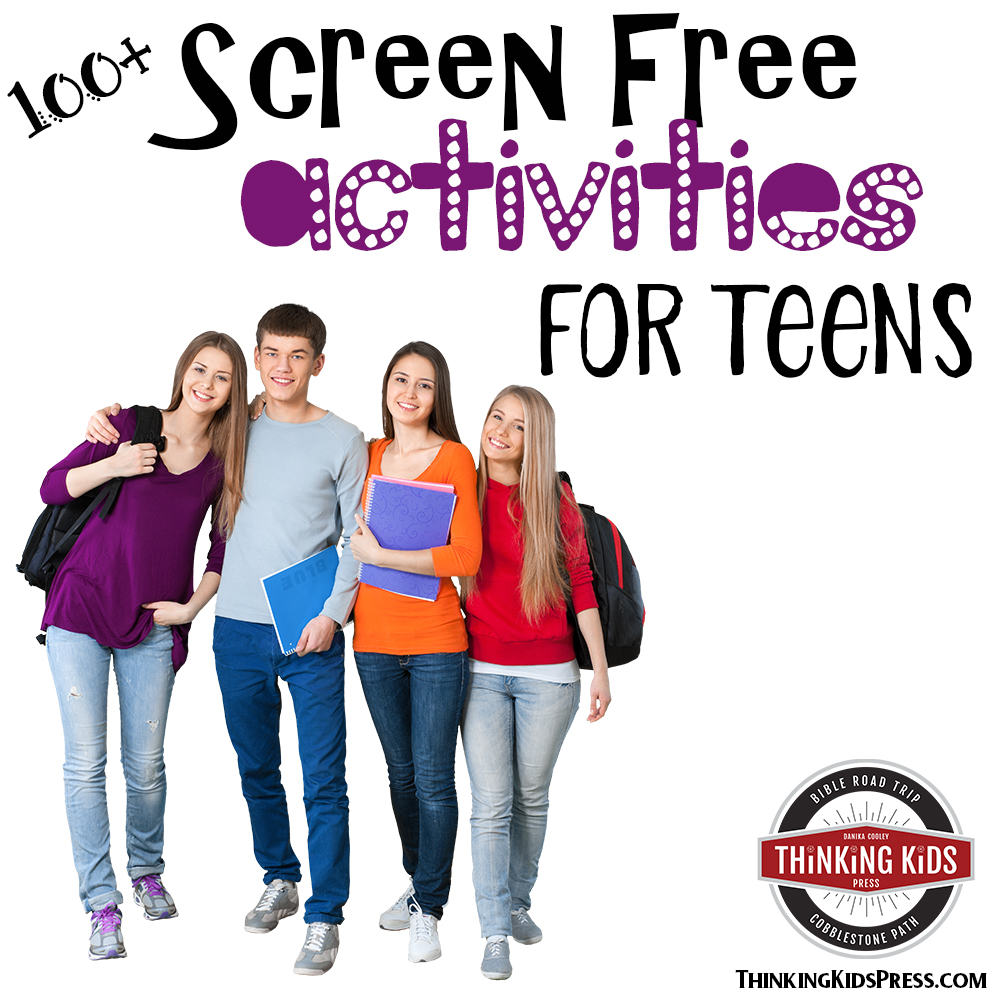 100+ Screen Free Activities for Teens