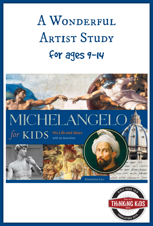 Michelangelo for Kids is a wonderful artist study for 9-14 year olds.
