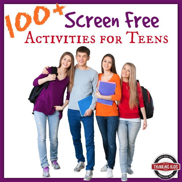 100+ Screen-Free Activities for Teens