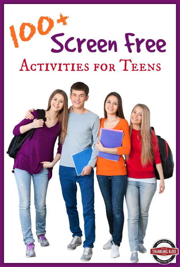 100+ Screen Free Activities for Teens