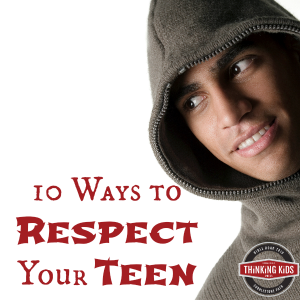 10 Ways to Show Respect to Your Teen