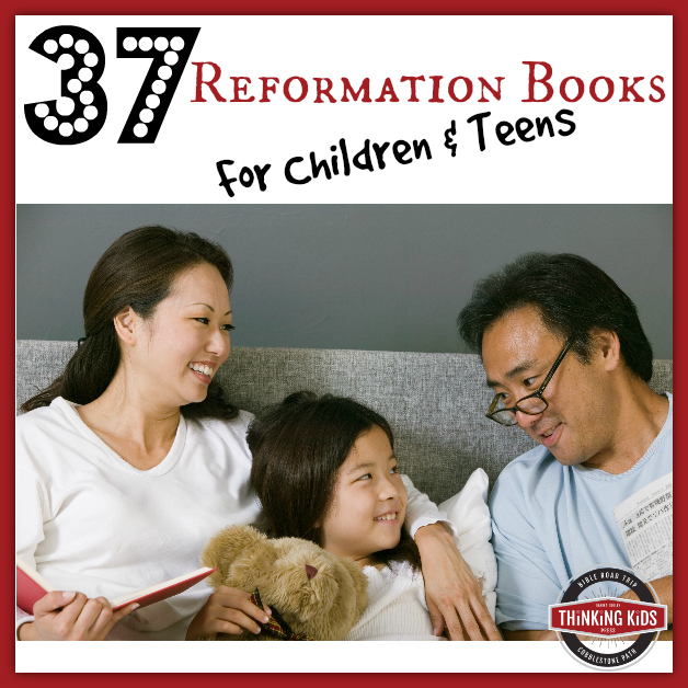 37 Reformation Books for Children and Teens