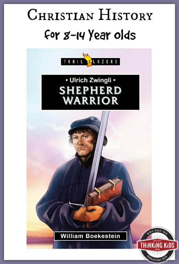 A great biography on Ulrich Zwingli for 8-14 year olds!