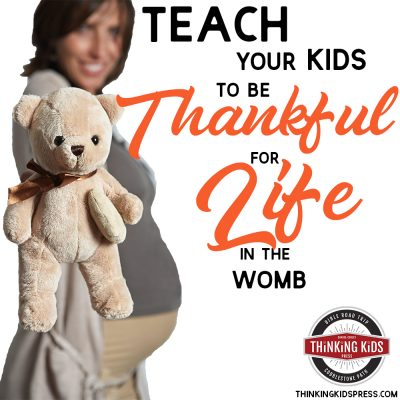 Teaching Children to be Thankful for Life in the Womb