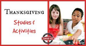 Thanksgiving Studies & Activities!