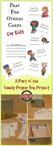 Pray for Others Cards for Kids ~ A part of the Family Prayer Box project!