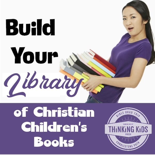 Build Your Library of Christian Children's Books