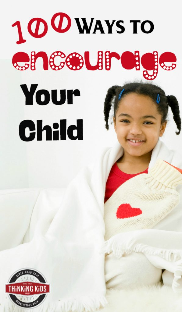 100 Ways to Encourage Your Child