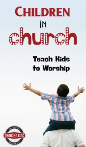Children in Church: Teach Kids to Worship