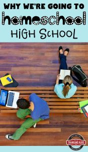 Why We're Going to Homeschool High School