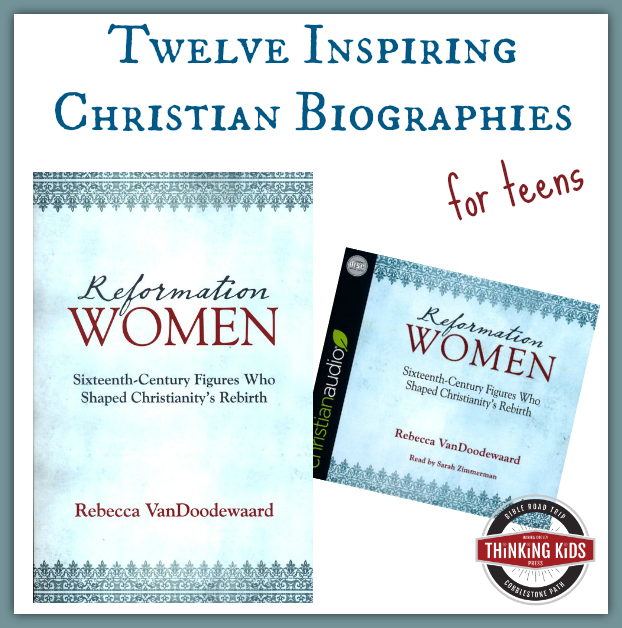 Reformation Women: Twelve Inspiring Christian Biographies for Teens