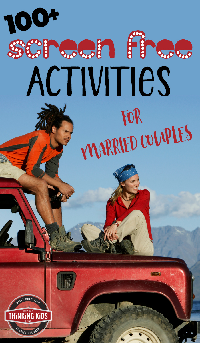 100+ Screen Free Activities for Married Couples  Looking for a list of things you can do together? Here you go!