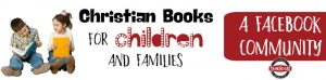 Christian Books for Children and Families