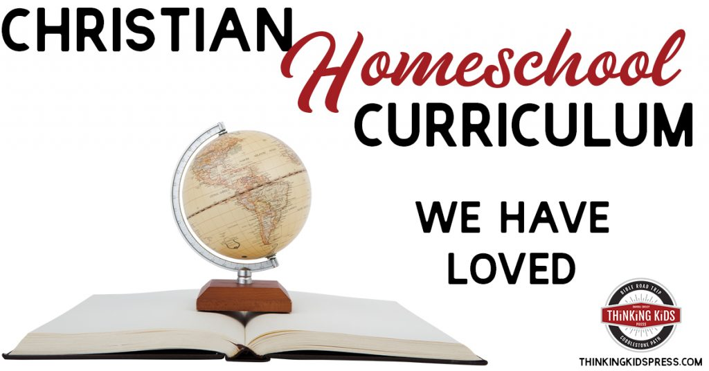 Christian Homeschool Curriculum We've Loved