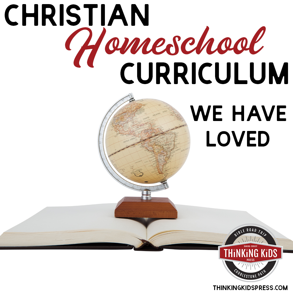 Christian Homeschool Curriculum and Resources We've Loved