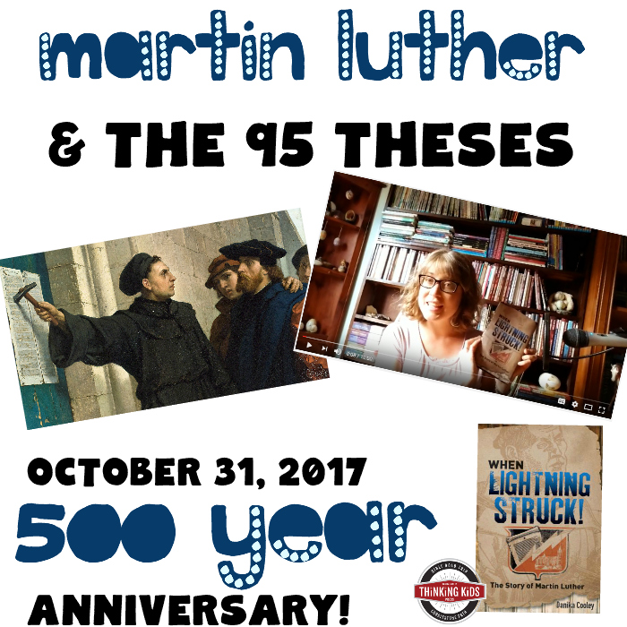 Martin Luther and the 95 Theses -- Celebrate the 500th year anniversary of Reformation Day with your family!