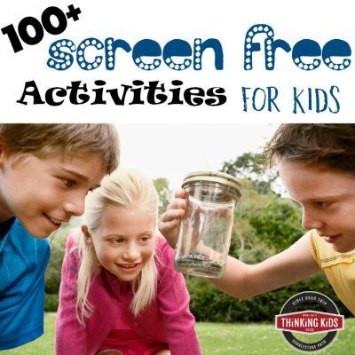100+ Screen Free Activities for Kids